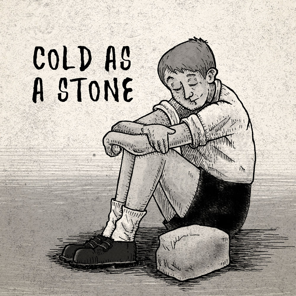 Cold as a stone.